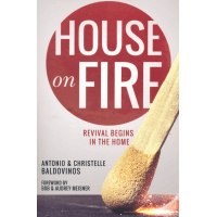 HOUSE ON FIRE - REVIVAL BEGINS IN THE HOME