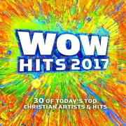 WOW HITS 2017 [2CD, 2016] - 30 of Today's Top Christian Artists & Hits