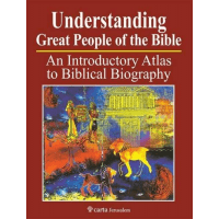 UNDERSTANDING GREAT PEOPLE OF THE BIBLE - AN INTRODUCTORY ATLAS TO BIBLICAL BIOGRAPHY