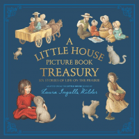 Little House Picture Book Treasury (A), Six Stories on Life on the Prairie
