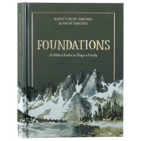 Foundations - 12 biblical truths to shape a family
