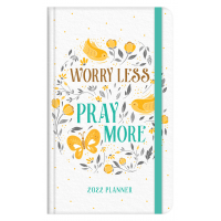 2022 Planner Worry Less, Pray More Hardcover